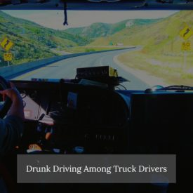 Lawyer Discusses Tennessee Truck Driver Involved In Two Drunk Driving Incidents